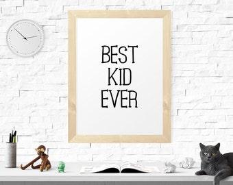 Motivational Print, Best Kid Ever, Black And White, Nursery Art, Wall Print, Nursery Print, Printable Art, Nursery Quote, Printable, Nursery