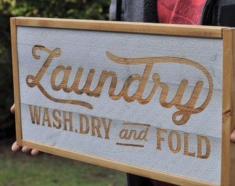 Laundry Wood Sign - Engraved - Wash, Dry, Fold - Rustic - Shiplap - Grey - Quote Sign - Custom Wood Signs