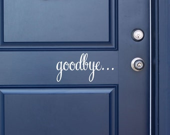 Goodbye Vinyl Door Decal - Front Door Decals for Home and Office Decorations, Goodbye Vinyl Lettering, Goodbye Decal by The Vinyl Co 9.9x4.9