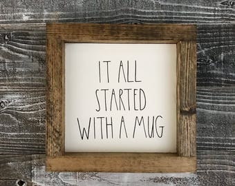 It all started with a mug Rae Dunn wood sign