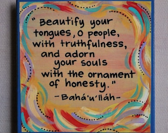 """Art Magnet- Baha'i Quote- Colorful Magnet- """"Beautify your tongues, O people with truthfulness...."""""""