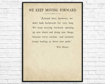 Walt Disney Quote, We Keep Moving Forward Art Print, Around here however we don't look backwards for very long, We keep moving forward