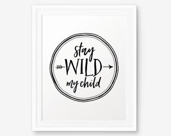Stay Wild My Child, Nursery Wall Art, Children decor, kids room art, art for kids,  Scandinavian art