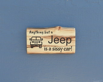Jeep Sign - Anything but a Jeep is a sissy car - Gift for Dad - Gift for Him - Rustic Wood Sign - Farmhouse Decor - Custom Sign - Vinyl Sign