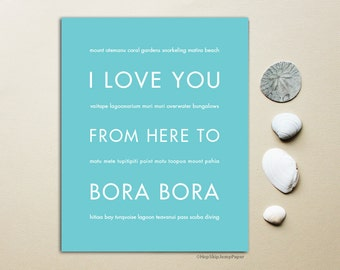 Travel Gift, Bora Bora Art Print, I Love You From Here To Bora Bora, Shown in Robins Egg Blue