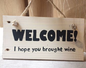 Welcome I hope you brought wine Pallet sign