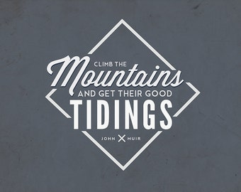 John Muir - Climb the Mountains Good Tidings (Art Prints available in multiple sizes)
