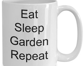 Gift for Gardeners / Eat Sleep Garden Repeat / Gardening Mug