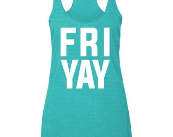 Friyay Shirt. Friyay. Friyay Tank. Fri Yay Tank. Racerback Tank. Workout Womens. Workout Tank. Exercise Tank. Workout Tanks. Girls Weekend.