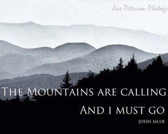 John Muir Inspirational Quote Photography, Blue Ridge Mountain NC Photos, Typography Wall Art, Nature Photo Print Black & White Home Decor