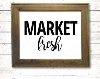 """Market Fresh 8.5x11"""" sign, instant digital download, farmhouse style sign"""