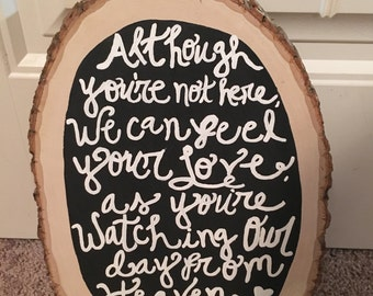 Wedding wood slice lost loved one although your not here we can feel your love as your watching from above