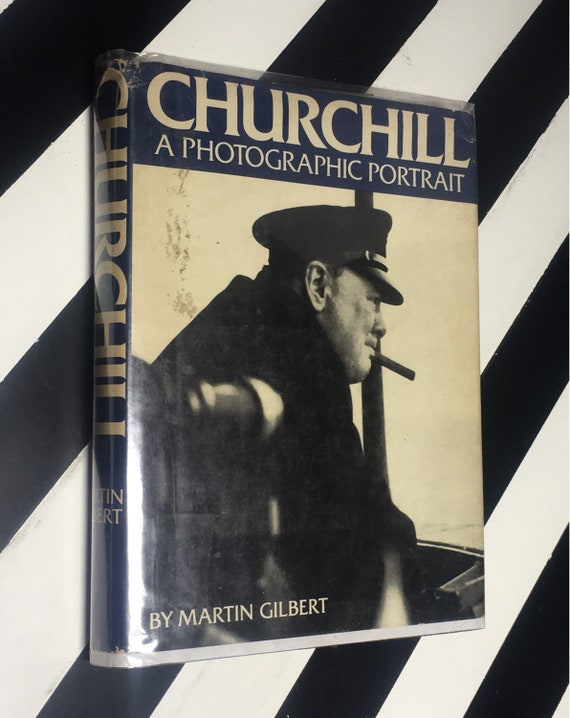 Churchill: A Photographic Portrait by Martin Gilbert (1974) hardcover book