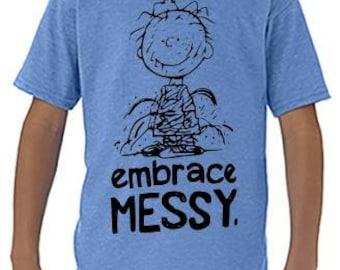 Embrace Messy  T-Shirt