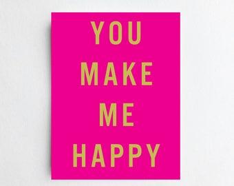 You Make Me Happy - ART PRINT - Free Shipping!