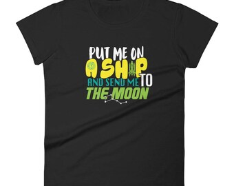 Put Me On A Ship And Send Me To The Moon Shirt