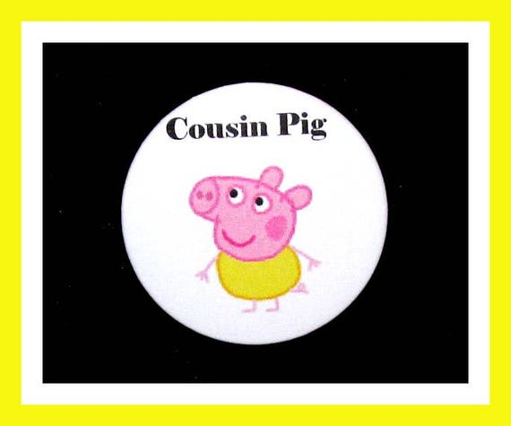 "Birthday Party Favor Button Pin,Cousin Pig,Boy Birthday Party,Girl Birthday Party,Pig Favors,Animal Theme Favors,Cartoon Pin,2.25"" Pin"