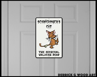 Schrödinger's Cat The Original Walking Dead   Funny Aluminum sign   Science, physics, quantum mechanics, and the walking dead zombies