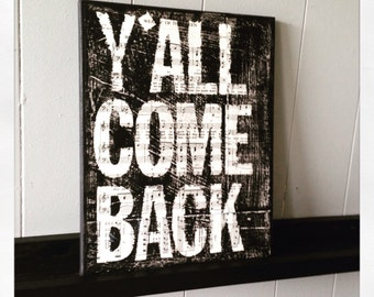 """Canvas Art Quote """"Y'all Come Back""""  11 X 14 Canvas"""