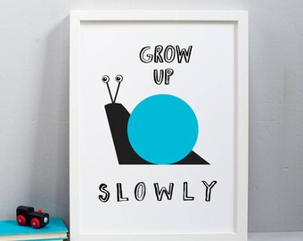 Grow Up Slowly Print - childrens print - childrens room decor - nursery decor- wall art - gift for kids - new baby gift - new baby boy gift