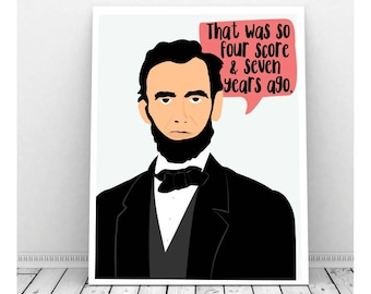 Abraham Lincoln Art, Instant Download, Abe Lincoln, Abraham Lincoln Quote, History Gift, History Teacher, Funny Print, Funny Art, President