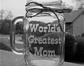 Worlds Greatest Mom, Mason Jar Mugs