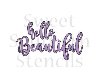 Hello Beautiful Cookie Stencil