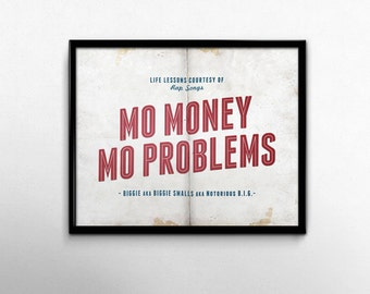 Rap Lyric Art Print, Mo Money Mo Problems Rap Quote, Notorious Big Poster, Biggie Smalls, Song Lyric Art Print, College Dorm Decor