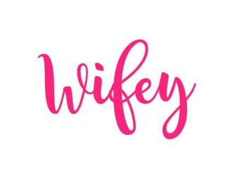 Wifey instant download digital cut file for electronic cutting machines - SVG DXF EPS ps Studio3 Studio