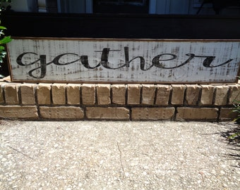 Gather Sign, 50x9.25,Kitchen Signs, Fixer Upper Signs, Custom,Reclaimed Wood Signs,Farmhouse Signs, Rustic Signs, Wall Hangings, Wall Decor,