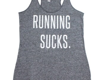 Running Shirt. Running Tank. Workout Clothes. Running sucks athletic gray triblend racerback tank top. fitness tank top. workout tank top.