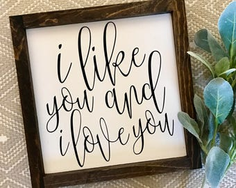 I like you and I love you 11x11 MORE COLORS / hand painted / wood sign / farmhouse style / rustic