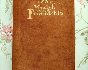 1909 The Wealth Of Friendship - Antique Suede Book