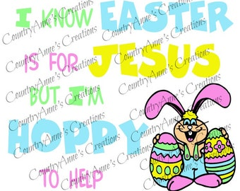 SVG PNG DXF Eps Ai Wpc Cut file for Silhouette, Cricut, Pazzles - I know Easter Is For Jesus But I'm Hoppy To Help svg