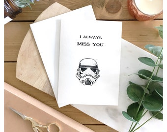 I always miss you // stormtrooper, star wars, clone wars, storm trooper, punny, pun, nerdy, geeky, greeting card, fandom, miss you card,