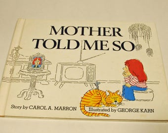 Mother Told Me So, children's book, story by Carol A. Marron, illustrated by George Karn, good behavior, life lessons, ISBN: 0-940742-26-8