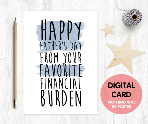 printable funny father's day card printable father's day card financial burden father's day card, happy father's day