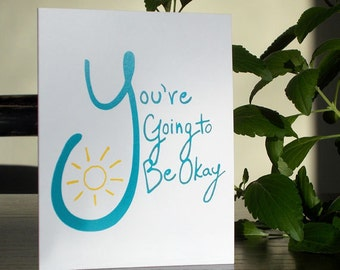 You're Going to Be Okay Hand Lettered Card