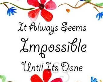 it always seems impossible until it is done Nelson mandela Inspirational Quote Printable Wall Art painting Picture print girl poster decor