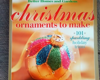 "Better Homes and Gardens "" Christmas Ornaments To Make "" 2002 copyright, Inv. # 644"