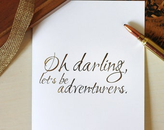 Gold foil • oh darling, let's be adventurers • greeting card • motivational card gold