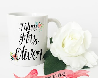 FUTURE MRS Mug / Custom Last Name with Flowers Engagement Cute Gift for Engagement or Bridal Shower Bride Wife Personalized 11 oz or 15 oz