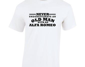 Alfa Romeo Never Underestimate An Old Man Birthday Gift Fathers Day Softspun white t shirt