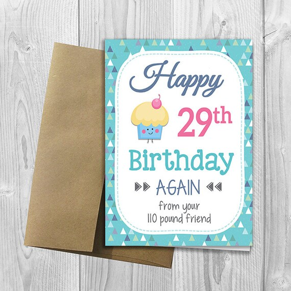 Printed Happy 29th Birthday Again From Your Friend Funny