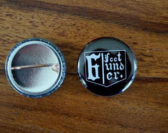 6 Feet Under - 25mm Pin Badge