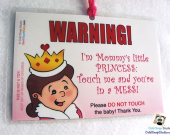 Princess Don't Touch Tag - Mommy's Little Princess, Do Not Touch the Baby Sign