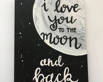 I love you to the moon and back hand-lettered, hand-painted sign, wall art, love decor, Christmas gift