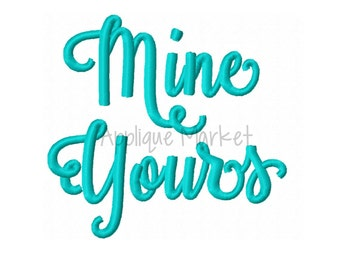 Machine Embroidery Design Applique Mine Yours Embroidery INSTANT DOWNLOAD