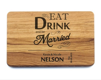 Personalized Eat Drink and Be Married Cutting Board. Wedding Gift, Anniversary Gifts, Bridal Shower Gift, Housewarming Gift, Valentines Day