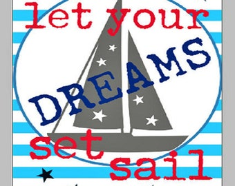 Let Your Dreams Set Sail glossy photo print inspirational quote 5x7 picture
